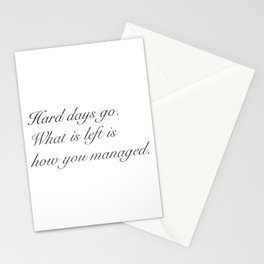 Hard days go. What is left is how you managed, worklife quotes, office quotes, workplace quotes, Stationery Cards
