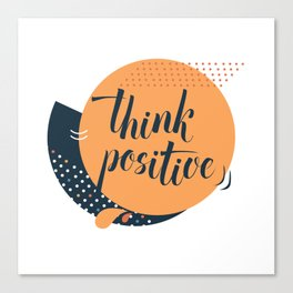 Think positive calligraphy Canvas Print