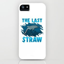 The Last Straw Dolphin Save The Ocean Plastic Ban iPhone Case