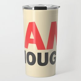 I am enough!, broken hearts, inspirational quote, free woman, motivational quote, strong woman Travel Mug