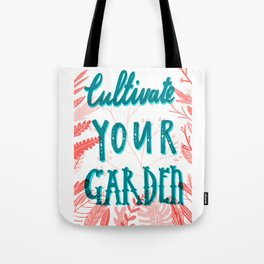 Cultivate your garden Tote Bag