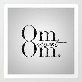 Om Sweet Om Art Print