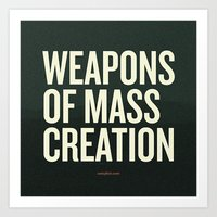 weapons of mass creation Art Prints featuring Weapons of Mass Creation by Jeff Finley
