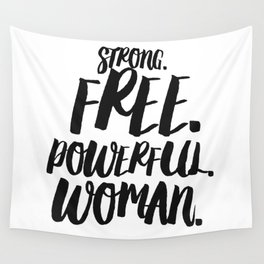STRONG. FREE. POWERFUL. WOMAN. Wall Tapestry