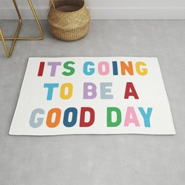 It's Going to be a Good Day Rug