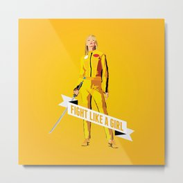 Fight Like a Girl: Beatrix Kiddo Metal Print
