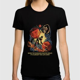 When the DM smiles it's already too late D20 RPG T-shirt