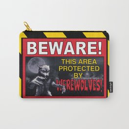 Beware! This Area Is Protected by Werewolves! Carry-All Pouch