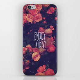 Enjoy Today iPhone Skin