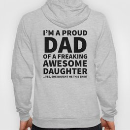 I'm a Proud Dad of a Freaking Awesome Daughter Hoody