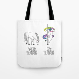 Your Uncle my Uncle LGBT Unicorn rainbow flag LGBTQ gay Tote Bag