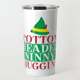 Cotton Headed Ninny Muggins Travel Mug