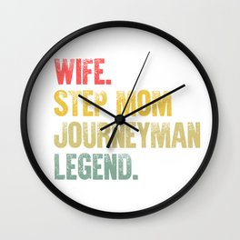 Best Mother Women Funny Gift T Shirt Wife Step Mom Journeyman Legend Wall Clock