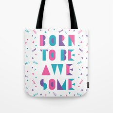 Born to be awesome! Tote Bag