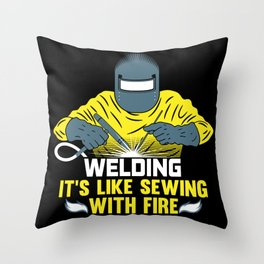 Welding: It's like Sewing with Fire Throw Pillow