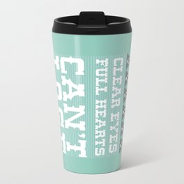 Clear Eyes Full Heart Can't Lose Travel Mug