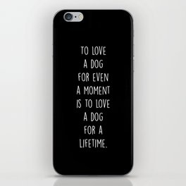 To Love A Dog iPhone Skin