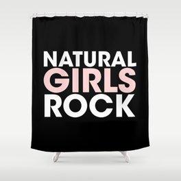 Natural Girls Rock Shower Curtain