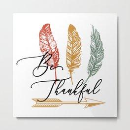 Be Thankful - Thanksgiving Art Metal Print