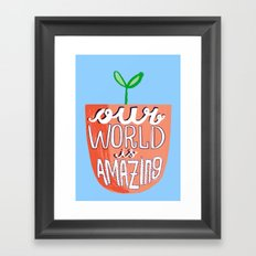 Our World Is Amazing Framed Art Print
