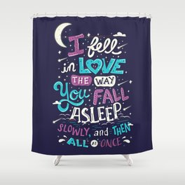 Fell in love Shower Curtain