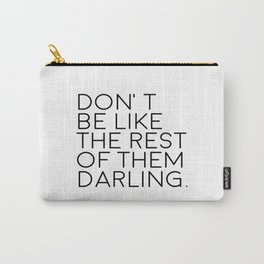 Don't Be Like The rest Of Them Darling,Women Gifts,Gift For Her,Gift For Husband,Chanel Wall Art Carry-All Pouch