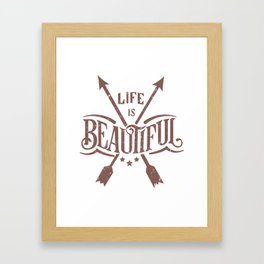 Life is Beautiful Graphic Arrow T-shirt Framed Art Print