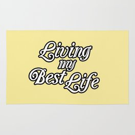 living my best life Rug