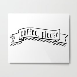 coffee, please Metal Print
