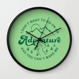 I Don't Want To Go  (Evergreen) Wall Clock