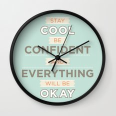 Stay cool and be confident Wall Clock