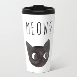Meow? Travel Mug