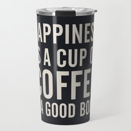 Happiness is a cup of coffee and a good book, vintage typography illustration, for libraries, pub Travel Mug