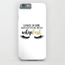 Lashes So Long When I Bat My Eyes You Get Whiplash iPhone Case