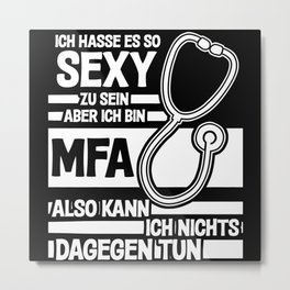 MFA - Funny Doctor's Assistant Party Saying Metal Print