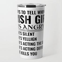 IRISH the woman the myth the bad influence Travel Mug