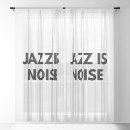 Jazz Is Noise Sheer Curtain