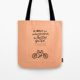 Nowhere. Fast.    (coral) Tote Bag