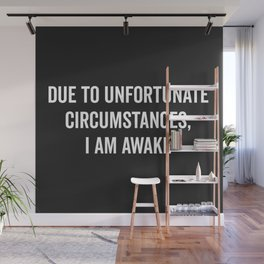 I Am Awake Funny Quote Wall Mural