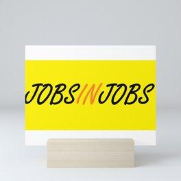 I'm in Between Jobs Mini Art Print