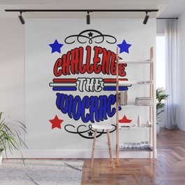 Challenge the Idiocracy Wall Mural
