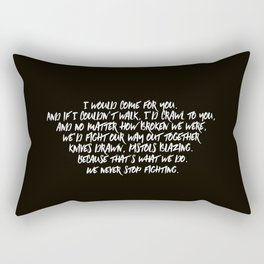 I Would Come For You Rectangular Pillow