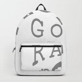 Rain Is A Good Thing Backpack