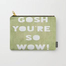 Gosh (WOW!) Carry-All Pouch