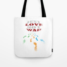 just love not war Tote Bag
