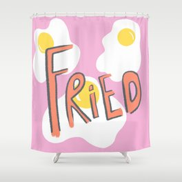 Fried Shower Curtain