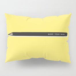 Make your mark pencil Pillow Sham