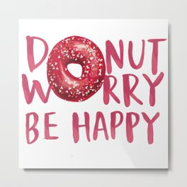 Donut worry Metal Print