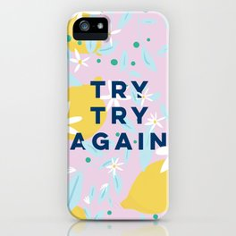 Try Try Again - Motivational Quote Design - Lemons and Flowers iPhone Case