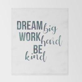 Motivational Dream Big Work Hard Be Kind Throw Blanket